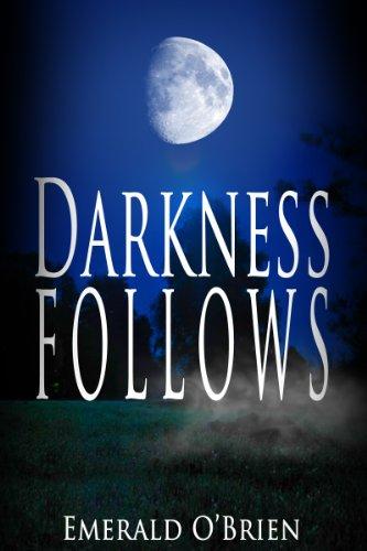 Darkness Follows by Emerald O'Brien