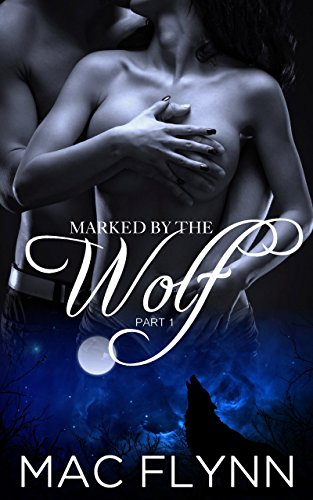 Marked By the Wolf by Mac Flynn
