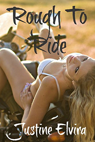 Rough to Ride by Justine Elvira