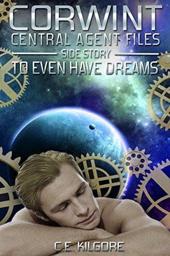 To Even Have Dreams by C.E. Kilgore