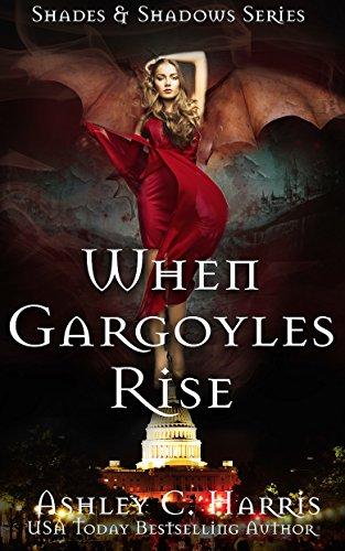 When Gargoyles Rise by Ashley C. Harris