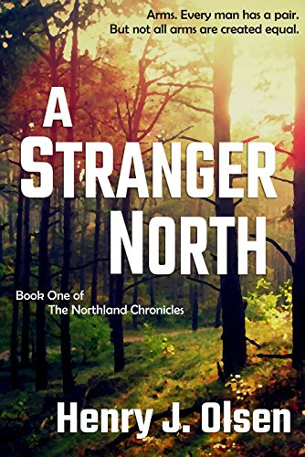A Stranger North by Henry J. Olsen