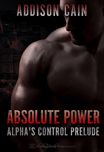 Absolute Power by Addison Cain