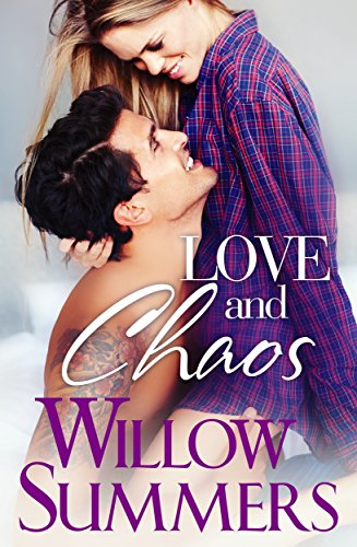 Love and Chaos by Willow Summers