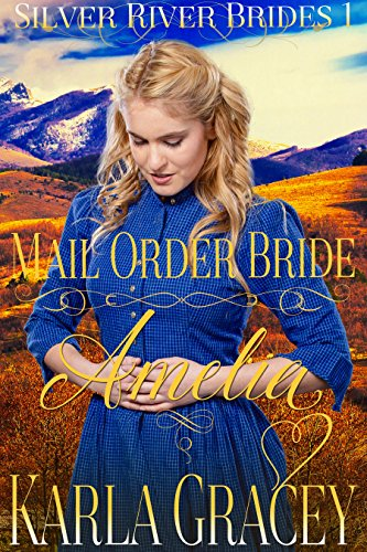 Mail Order Bride Amelia by Karla Gracey