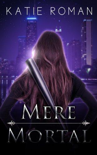 Mere Mortal by Katie Roman