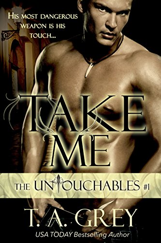 Take Me by T.A. Grey