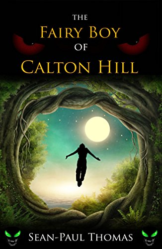 The Fairy Boy of Calton Hil by Sean-Paul Thomas