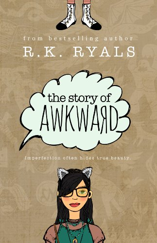 The Story of Awkward by R.K. Ryals