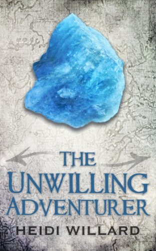 The Unwilling Adventurer by Heidi Willard