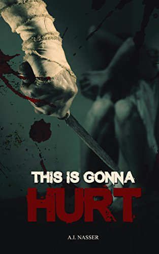 This is Gonna Hurt by A.I. Nasser