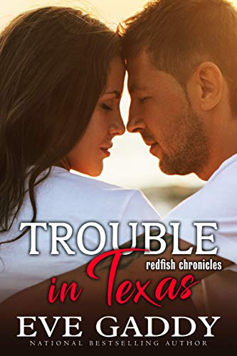 Trouble in Texas by Eve Gaddy