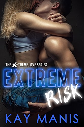 Extreme Risk by Kay Manis