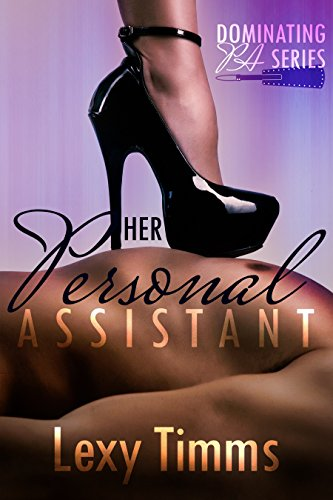 Her Personal Assistant by Lexy Timms