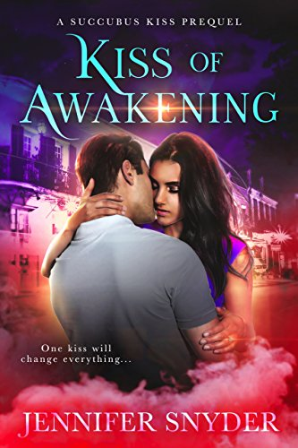 Kiss of Awakening by Jennifer Snyder