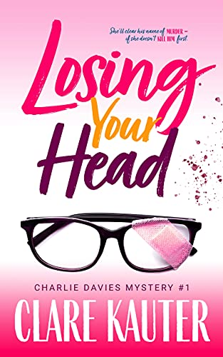 Losing Your Head by Clare Kauter