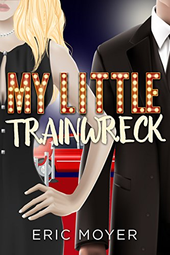 My Little Trainwreck by Eric Moyer