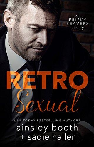 Retrosexual by Ainsley Booth & Sadie Haller