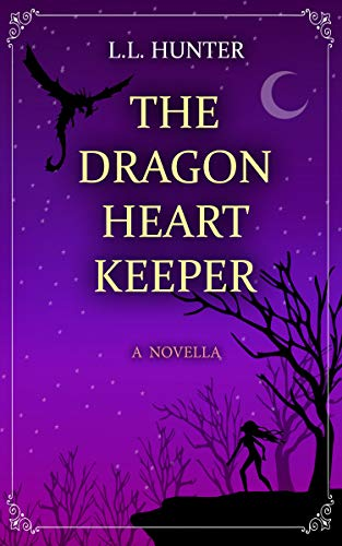 The Dragon Heart Keeper by L.L. Hunter