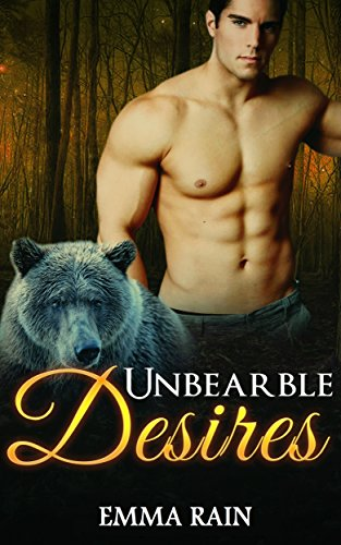 Unbearable Desires by Emma Rain