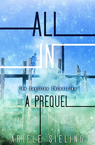 All In: A Prequel by Ariele Sieling