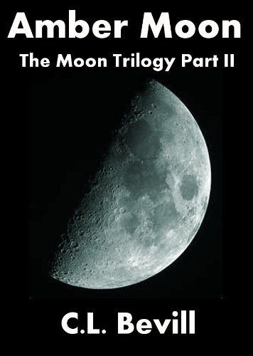 Amber Moon by C.L. Bevill
