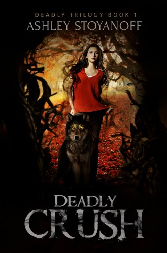 Deadly Crush by Ashley Stoyanoff