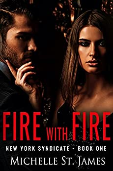 Fire with Fire by Michelle St. James