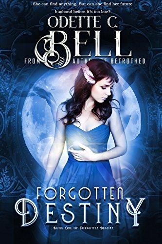 Forgotten Destiny by Odette C. Bell