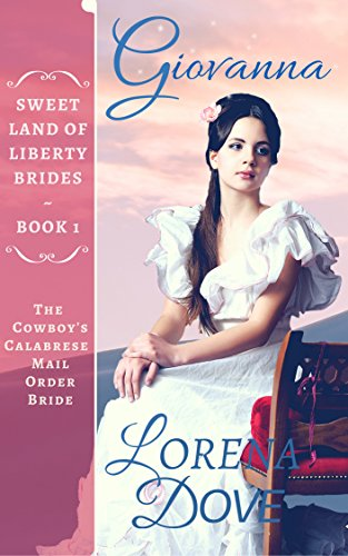 Giovanna: The Cowboy's Calabrese Mail Order Bride by Lorena Dove