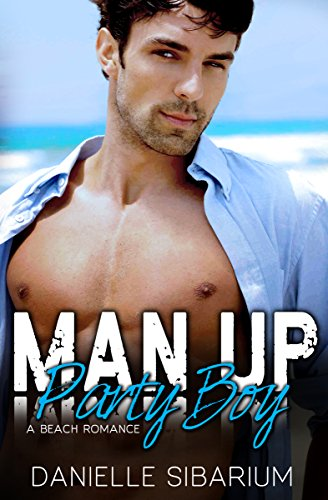 Man Up Party Boy by Danielle Sibarium