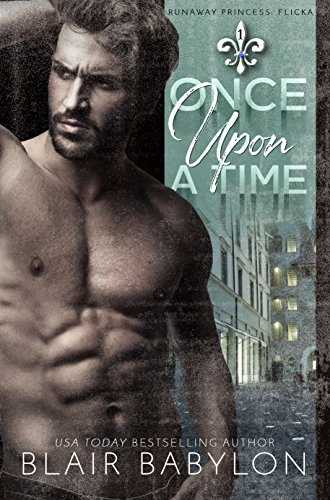 Once Upon A Time: Billionaires in Disguise: Flicka by Blair Babylon
