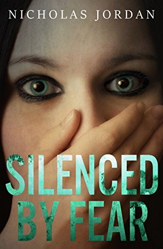 Silenced by Fear by Nicholas Jordan