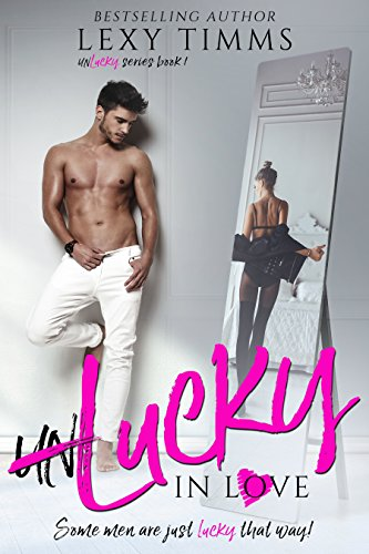 Unlucky in Love by Lexy Timms