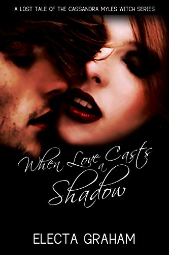 When Love Casts a Shadow by Electa Graham