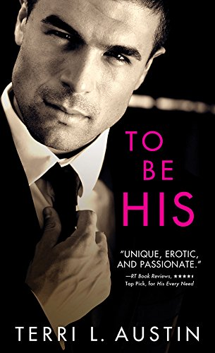 To Be His by Terri L. Austin