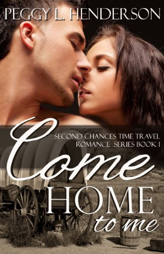 Come Home To Me by Peggy L. Henderson