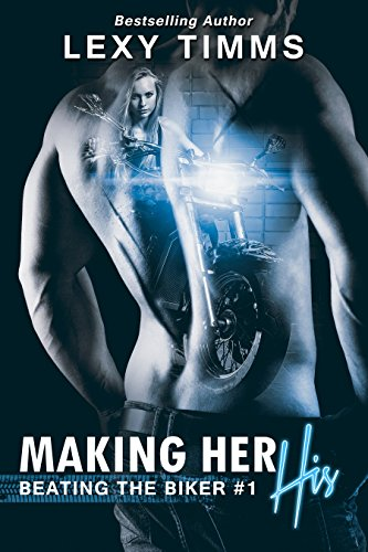Making Her His by Lexy Timms