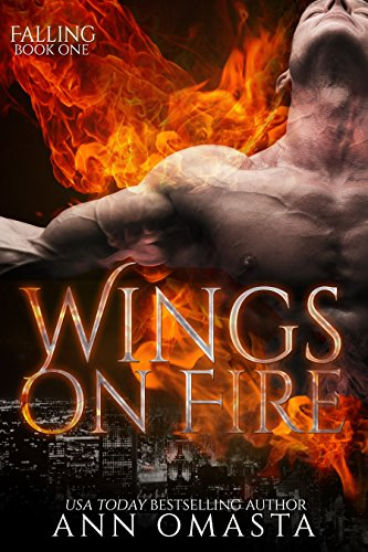 Wings on Fire: Falling by Ann Omasta