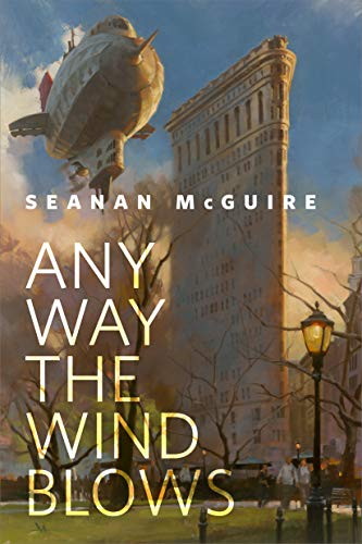 Any Way the Wind Blows by Seanan McGuire