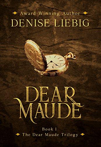 Dear Maude by Denise Liebig