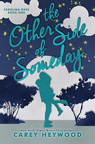 The Other Side of Someday by Carey Heywood