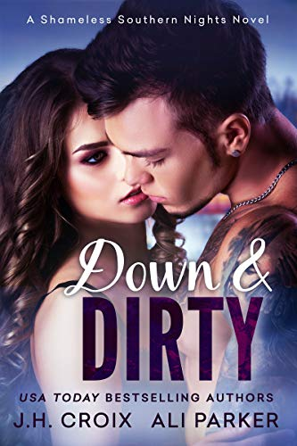 Down and Dirty by J.H. Croix & Ali Parker