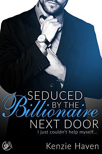 Seduced by the Billionaire Next Door by Kenzie Haven