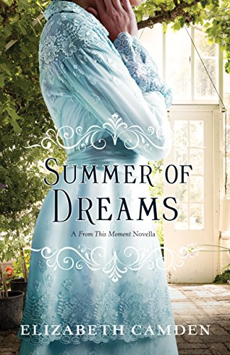 Summer of Dreams by Elizabeth Camden