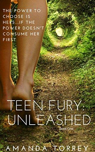 Teen Fury: Unleashed by Amanda Torrey