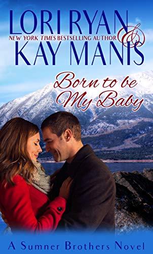 Born to be My Baby by Lori Ryan & Kay Manis