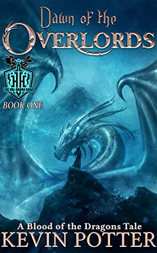 Dawn of the Overlords: Blood of the Dragons by Kevin Potter