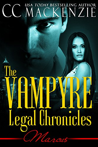The Vampyre Legal Chronicles – Marcus by CC MacKenzie