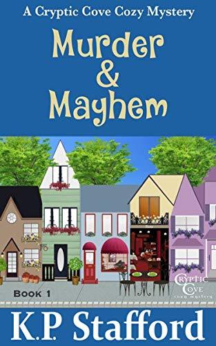 Murder & Mayhem by K.P. Stafford